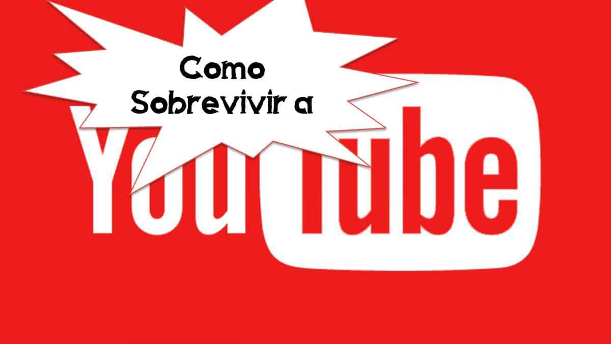 Sobrevivir a Youtube