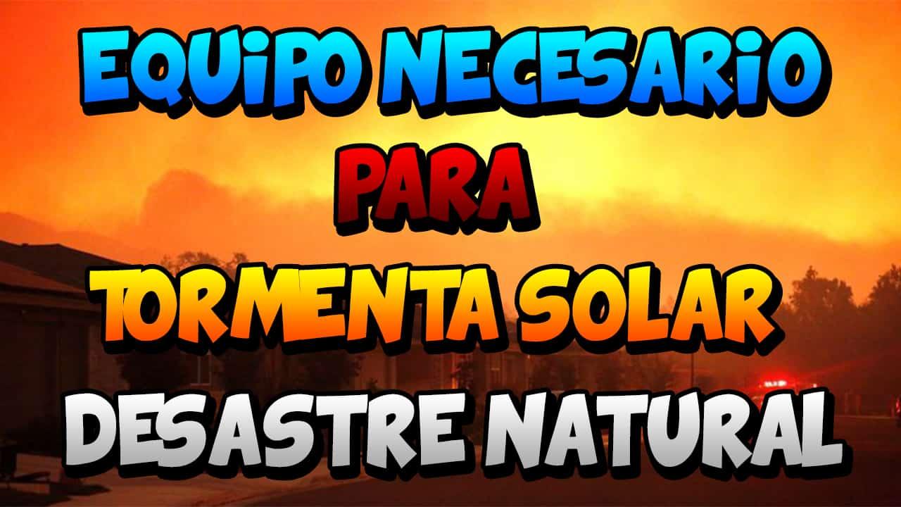 EQUIPO NECESARIO PARA DESASTRE NATURAL